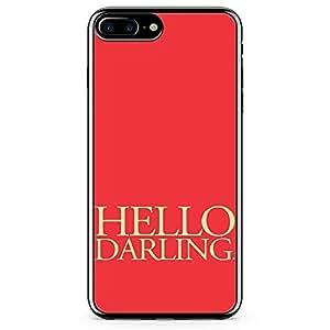 iPhone 8 Plus Transparent Edge Phone case Hello Darling Phone Case Loe Phone Case Typography iPhone 8 Plus Cover with Transparent Frame