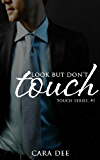 Look but Don't Touch (Touch Series Book 1)