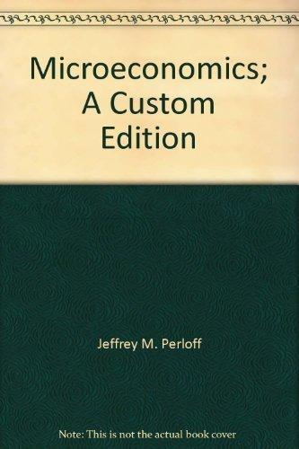 Microeconomics; A Custom Edition