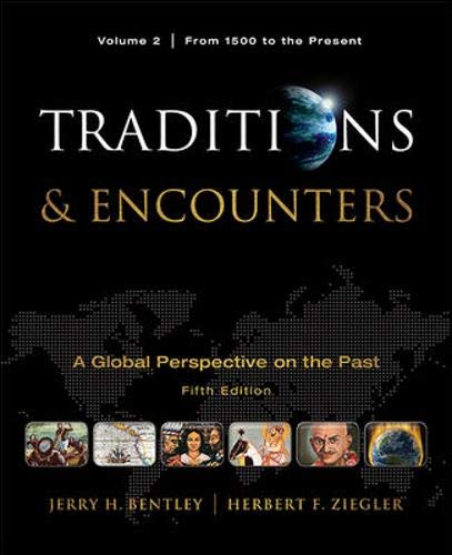Traditions & Encounters: A Global Perspective of the Past: From 1500 to the Present: 2 (Traditions And Encounters 6th Edition Chapter Summaries)