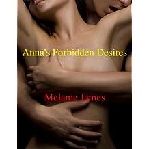 Anna's Forbidden Desires - 5 Stories of Student/Teacher, Dominant/Submissive Erotica