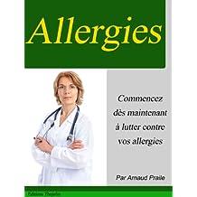 Allergies - Ce que vous devez savoir - Nouvelle édition (French Edition)