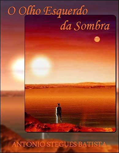 O OLHO ESQUERDO DA SOMBRA (Portuguese Edition)