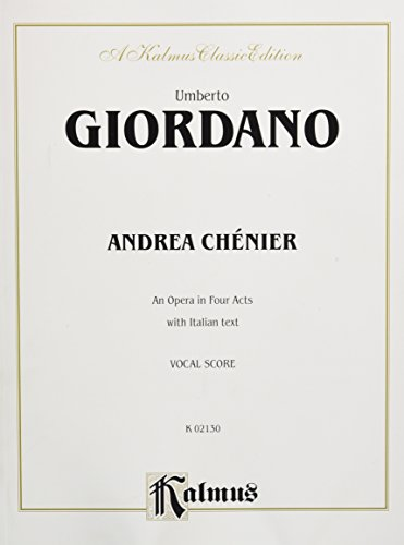 Andrea Chenier: Italian Language Edition, Vocal Score (Kalmus Edition) (Italian Edition) by Kalmus Classic Edition