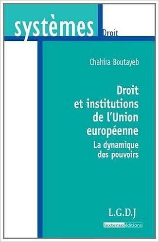 Ebook pour Android au Portugal télécharger Droit et institutions de l'Union européenne - La dynamique des pouvoirs by Chahira Boutayeb in French