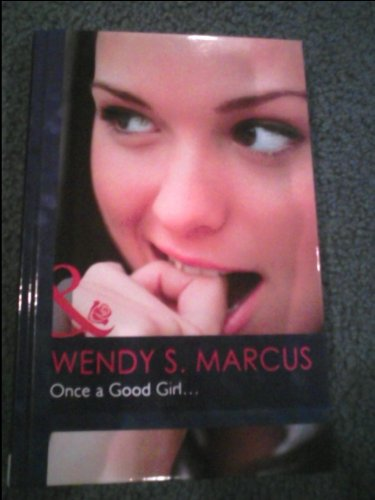 Once a Good Girl--. Wendy S. Marcus