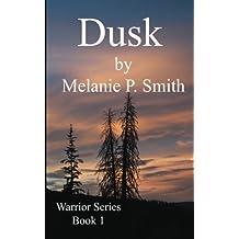 Dusk: Book 1 (Warrior Series) (Volume 1)