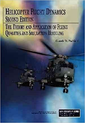 Helicopter flight dynamics: the theory and application of flying qualities and simulation modelling