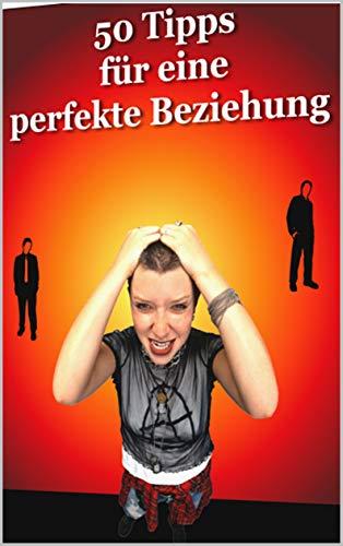 Traummann: 50 Tipps für eine perfekte Beziehung (German Edition)