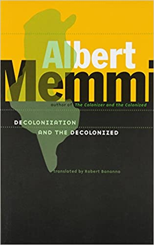 Decolonization and the decolonized albert memmi robert bonnono decolonization and the decolonized albert memmi robert bonnono 9780816647354 amazon books fandeluxe Choice Image