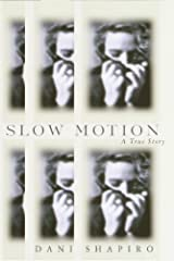 Slow Motion: A True Story Kindle Edition