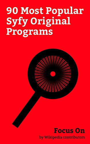 Focus On: 90 Most Popular Syfy Original Programs: The