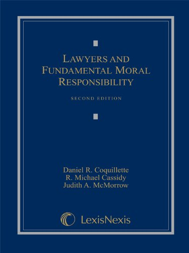 Lawyers and Fundamental Moral Responsibility, 2nd Edition
