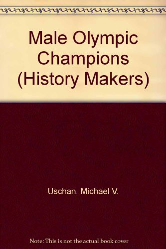 Male Olympic Champions (History Makers)