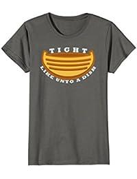 Tight Like Unto a Dish Funny Book of Mormon T-Shirt