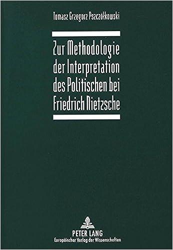 Zur Methodologie der Interpretation des Politischen bei Friedrich Nietzsche (German Edition)