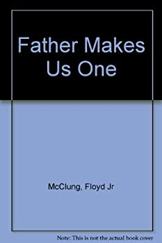 Father Makes Us One 086065544X Book Cover
