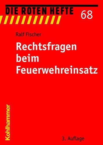 rechtsfragen-beim-feuerwehreinsatz-die-roten-hefte-band-68