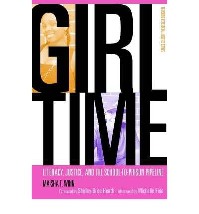 [(Girl Time: Literacy, Justice and the School-to-Prison Pipeline)] [Author: Maisha T. Winn] published on (July, 2011) pdf epub