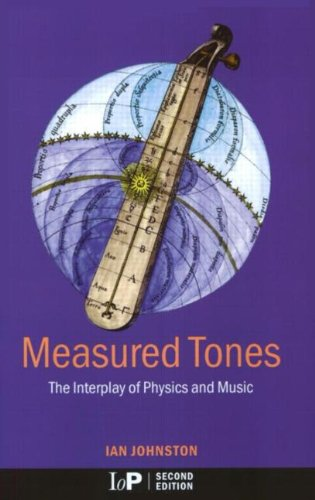 Measured Tones: The Interplay of Physics and Music,2nd Edition by CRC Press