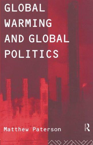 Global Warming and Global Politics (Environmental Politics)