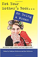 Not Your Mother's Book . . . On Being a Woman Paperback