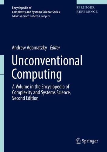 Unconventional Computing: A Volume in the Encyclopedia of Complexity and Systems Science, Second Edition (Encyclopedia of Complexity and Systems Science Series)-cover