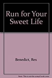 Run for Your Sweet Life
