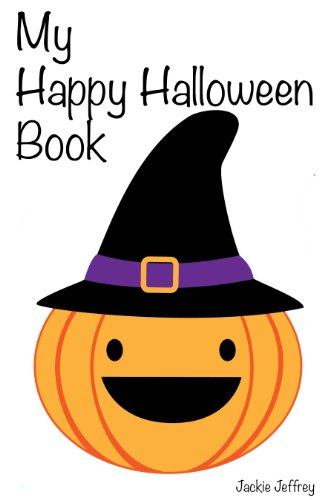 My Happy Halloween Book (a fun picture and sight word book for kids ages 0-4 years)