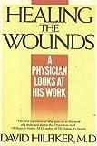 Healing the Wounds, David Hilfiker, 0394542835