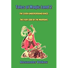 Tales of Magic Land 2: The Seven Underground Kings and The Fiery God of the Marrans