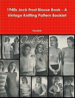 1940s Jack Frost Blouse Book - A vintage Knitting Pattern ()