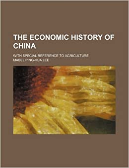 Book The Economic History of China: With Special Reference to Agriculture