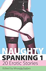 Naughty Spanking 1: 20 Erotic Stories
