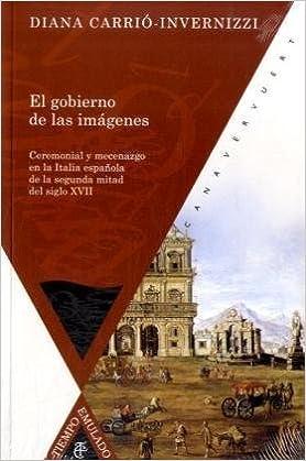 Gobierno de las imagenes, el Tiempo emulado. Historia de América y España: Amazon.es: Carrió-Invernizzi, Diana: Libros
