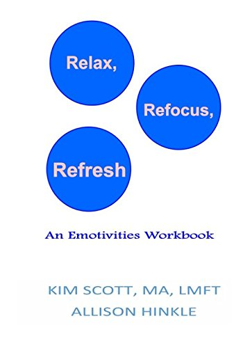 Relax, Refocus, Refresh: An Emotivities Workbook
