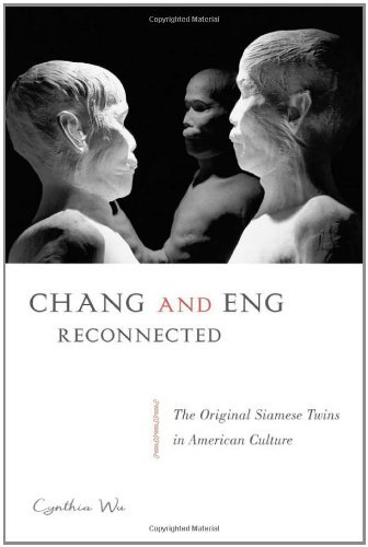 Chang and Eng Reconnected: The Original Siamese Twins in American Culture by Cynthia Wu (2012-08-24)