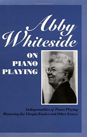 chopin essay etudes mastering other The paperback of the abby whiteside on piano playing: indispensables of piano playing, mastering the chopin etudes and other essays by abby whiteside.