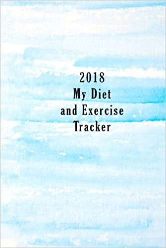 2018 my diet and exercise tracker creative fitness 9781981471003