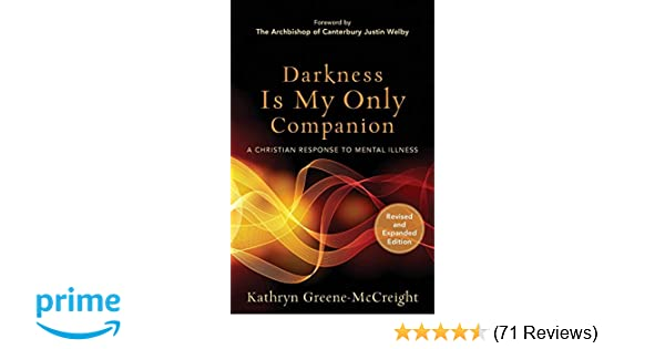 Darkness Is My Only Companion A Christian Response To Mental