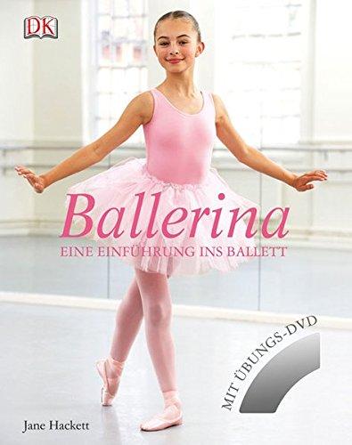 Ballerina: Eine Einführung ins Ballett
