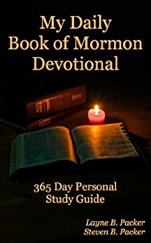 My Daily Book of Mormon Devotional - 365 Day Personal Study Guide by [Packer, Layne, Packer, Steve]