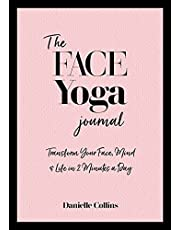 The Face Yoga Journal: Transform Your Face, Mind & Life in 2 Minutes a Day