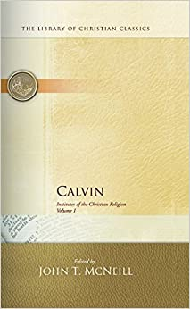 Book Calvin Institutes of the Christian Religion by John T. (EDT) McNeill,Ford Lewis (TRN) Battles,Presbyterian Publishing Corp, John T. McNeill (1960-01-01)