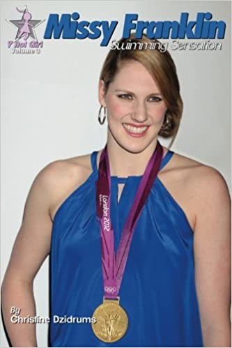 Missy Franklin: Swimming Sensation: Y Not Girl Volume 3: Christine  Dzidrums: 9781938438233: Amazon.com: Books