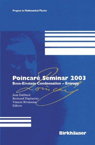Poincaré Seminar 2003: Bose-Einstein Condensation ? Entropy (Progress in Mathematical Physics) (v. 38)