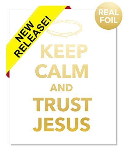 Keep Calm & Trust Jesus Gold Foil Print Poster Quote Christian Teen Dorm Religious Biblical Poster Handmade Home Office Motivational Inspirational Wall Art Bible Verse Scripture Spiritual Decor (8x10)