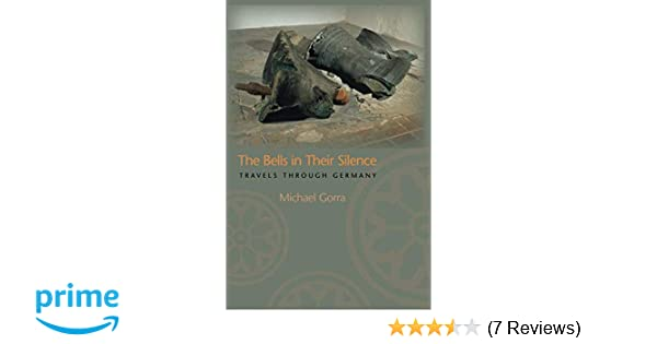 Amazon.com: The Bells in Their Silence: Travels through Germany (9780691126173): Michael Gorra: Books