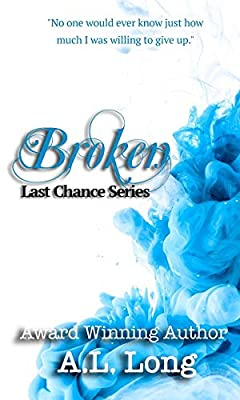 Broken: Last Chance Series - 4 (Romantic Suspense)