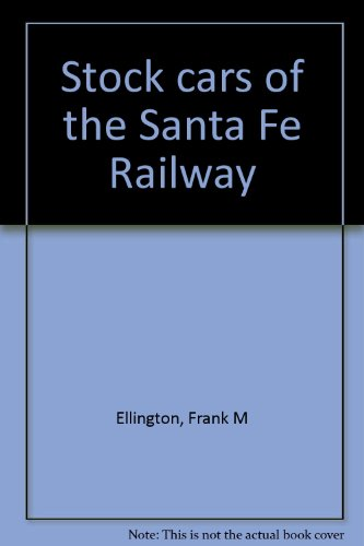 (Stock Cars of the Santa Fe Railway)